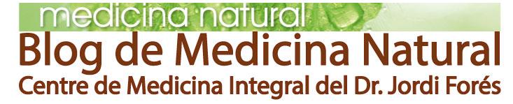 Blog Medicina Natural - Centre Medicina Integral Dr. Jordi Forés