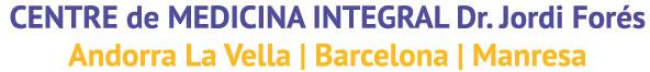 CENTRE de MEDICINA INTEGRAL Dr. Jordi Forés - Andorra La Vella | Barcelona | Manresa